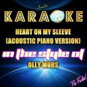Heart On My Sleeve (Acoustic Piano Version) [In The Style Of Olly Murs] [Karaoke Version] - Single Songs