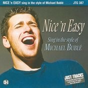 Nice 'n Easy - Sing In The Style Of Michael Buble Songs