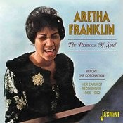 The Princess Of Soul - Before The Coronation, Her Earliest Recordings, 1956 - 1962 Songs
