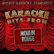 Karaoke Hits From Moulin Rouge Songs