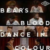 Bear's Blood / Dance In Colour Songs