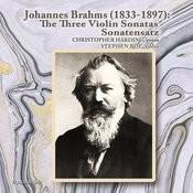 Johannes Brahms: The Three Violin Sonatas And Sonatensatz Songs