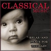 Classical Music. Relax And Peace For The Baby Songs