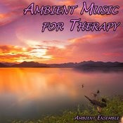 Ambient Music For Therapy Songs