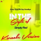 Every Time We Say Goodbye (In The Style Of Simply Red) [Karaoke Version] - Single Songs