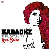 Karaoke - In The Style Of Ana Belen Songs