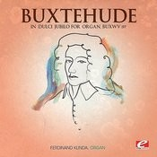 Buxtehude: In Dulci Jubilo For Organ, Buxwv 197 (Digitally Remastered) Songs