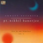 Sunset Serenity - Pandit Nikhil Banerjee Vol 1 Songs
