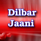 Dilbar Jaani Songs