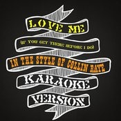 Love Me (If You Get There Before I Do) [In The Style Of Collin Raye] [Karaoke Version] Song