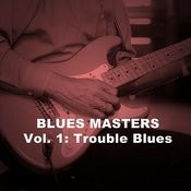 Blues Masters, Vol. 1: Trouble Blues Songs