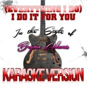 (Everything I Do) I Do It For You (In The Style Of Bryan Adams) [Karaoke Version] - Single Songs