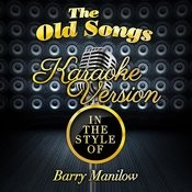 The Old Songs (In The Style Of Barry Manilow) [Karaoke Version] - Single Songs