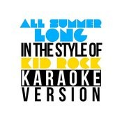 All Summer Long (In The Style Of Kid Rock) [Karaoke Version] - Single Songs