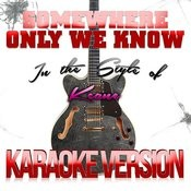 Somewhere Only We Know (In The Style Of Keane) [Karaoke Version] Song