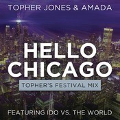 Hello Chicago (Topher's Festival Mix) Songs