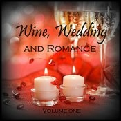 Wine, Wedding And Romance, Vol. 1 Songs