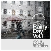 Rainy Day Vol. 1 - Jazz And Lounge Selection Songs