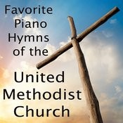 Favorite Piano Hymns Of The United Methodist Church Songs