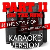 Part II (On The Run) [In The Style Of Jay-Z And Beyonce] [Karaoke Version] - Single Songs