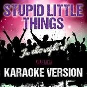 Stupid Little Things (In The Style Of Anastacia) [Karaoke Version] - Single Songs
