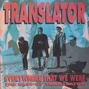 The Best Of Translator:  Everywhere That We Were Songs