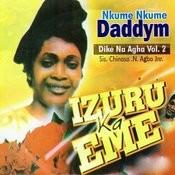 Izuru Ka Eme (Dike Na Agha Vol. 2) Songs