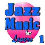 Jazz Music For Lovers, Vol. 1 (Instrumental) Songs
