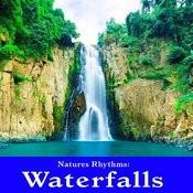 Natures Rhythms: Waterfalls Songs