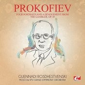 Prokofiev: Four Portraits And A Dėnouement From The Gambler, Op. 49 (Digitally Remastered) Songs