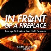 In Front Of A Fireplace - Lounge Selection For Cold Seasons Songs