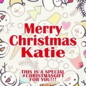 Merry Christmas Katie - A Special #christmasgift For You Songs