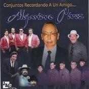 Conjuntos Recordando A Un Amigo Alejandro Perez Songs