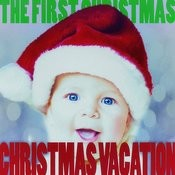 Christmas Vacation - The First Christmas! Songs
