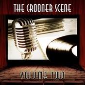 The Crooner Scene, Vol. 2 Songs
