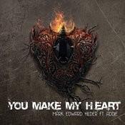You Make My Heart (Original Mix) Song