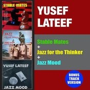 Stable Mates + Jazz For The Thinker + Jazz Mood (Bonus Track Version) Songs