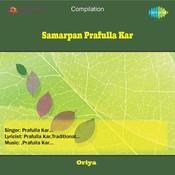 Samarpan - Prafulla Kar Songs