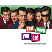 That Thing You Do!  Original Motion Picture Soundtrack Songs