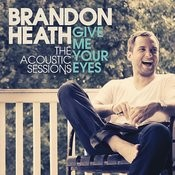 Give Me Your Eyes (The Acoustic Session) Songs
