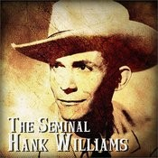 The Seminal Hank Williams Songs