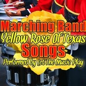 Yellow Rose Of Texas: Marching Band Songs Songs