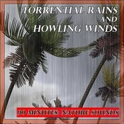 Sounds Of Nature: Torrential Rains And Howling Winds Songs