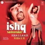 Ishq Samundar Khallas (Remix) Songs