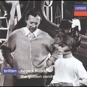Britten: Noye's Fludde; The Golden Vanity Songs