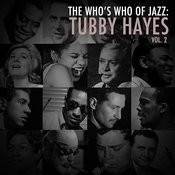 A Who's Who Of Jazz: Tubby Hayes, Vol. 2 Songs
