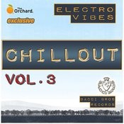 Electro Vibes Chill Out Vol. 3 Songs