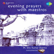 Evening Prayers With Maestros - Pandit Shiv Kumar Sharma Songs