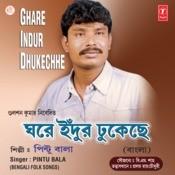 Ghare Indur Dhukechhe Songs