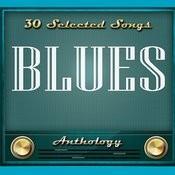 Blues - Anthology Songs